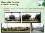 magnolia center current setting