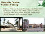 magnolia center current setting70