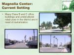 magnolia center current setting71