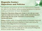 magnolia center objectives and policies