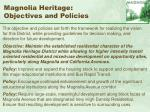 magnolia heritage objectives and policies