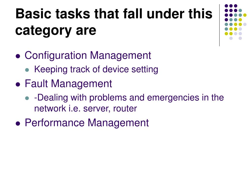 Basic tasks that fall under this category are