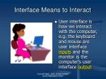 interface means to interact