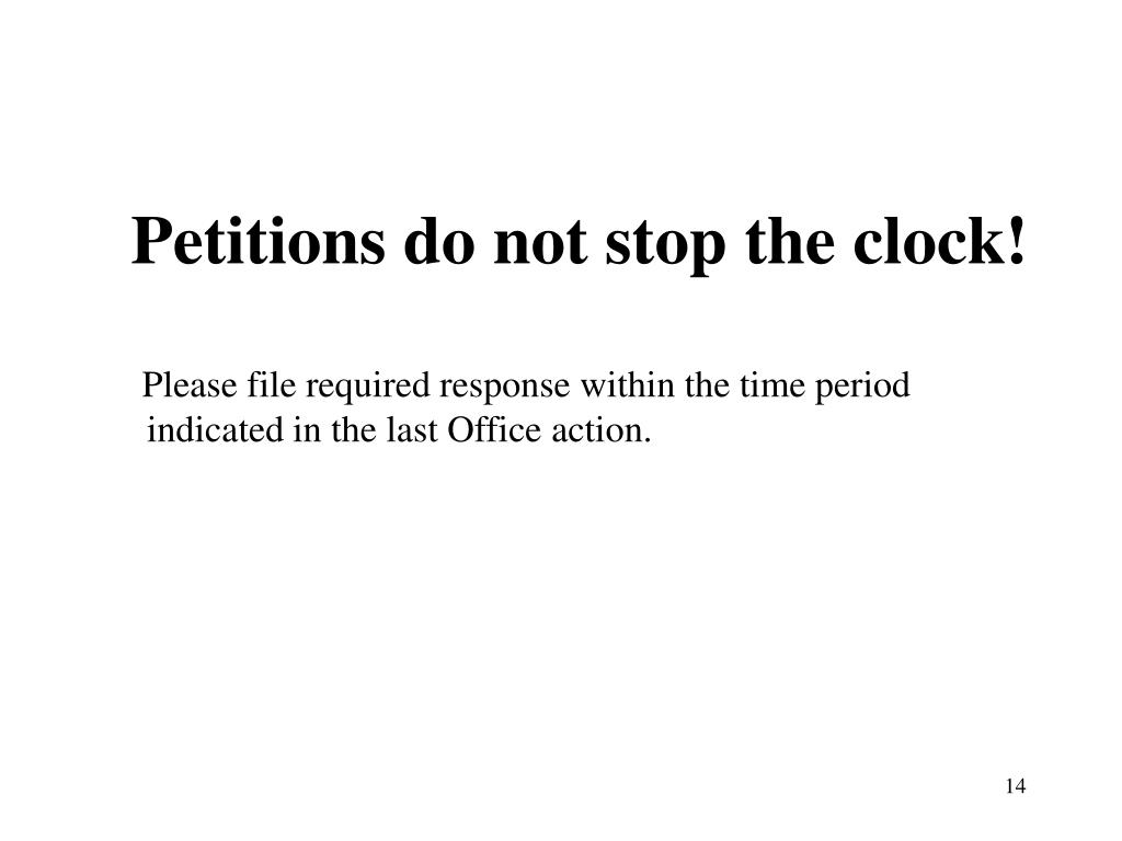 Petitions do not stop the clock!