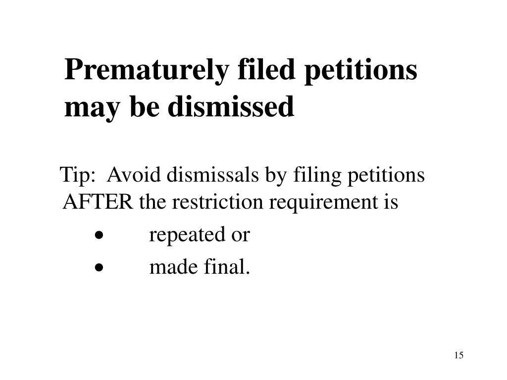 Prematurely filed petitions may be dismissed