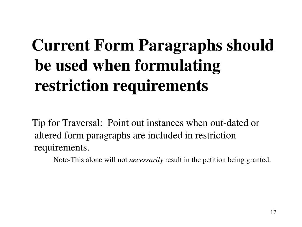 Current Form Paragraphs should be used when formulating restriction requirements