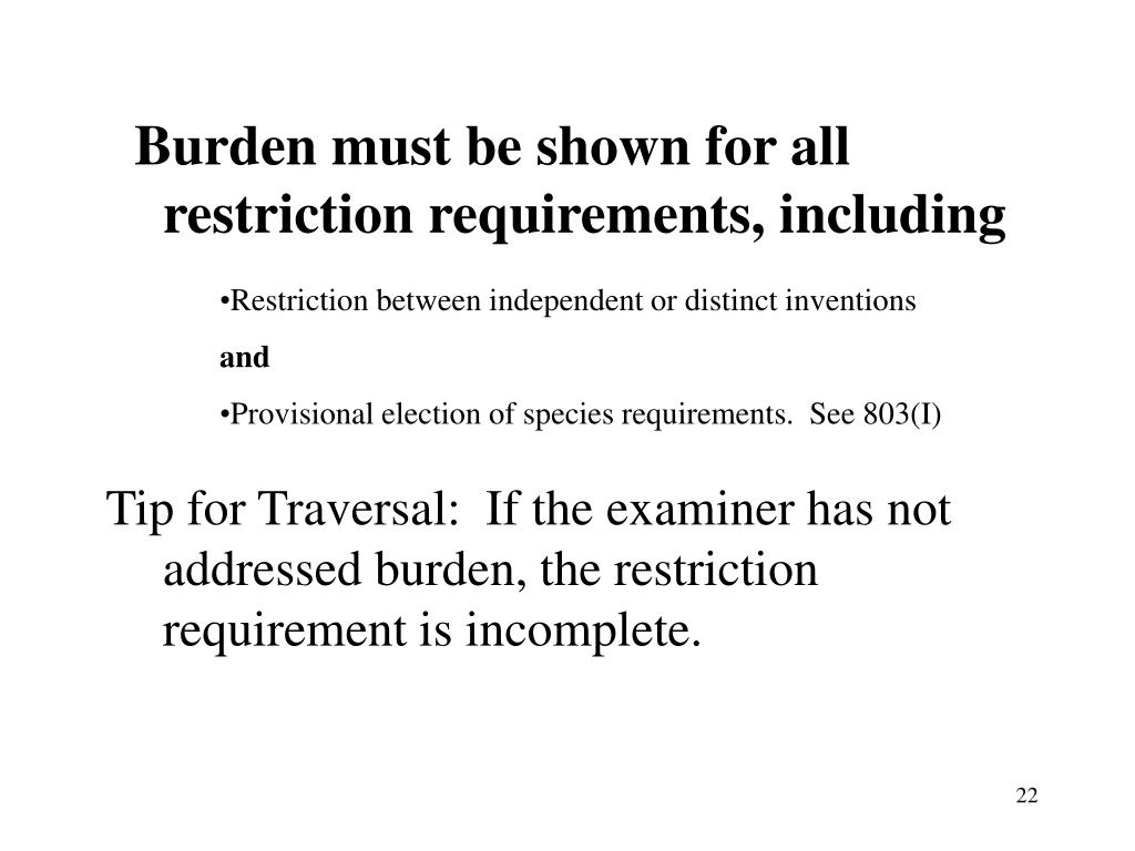 Burden must be shown for all restriction requirements, including