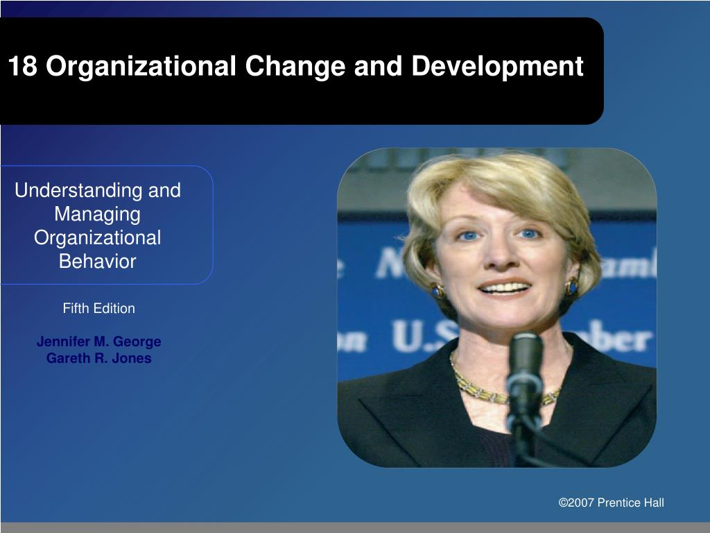18 organizational change and development l.