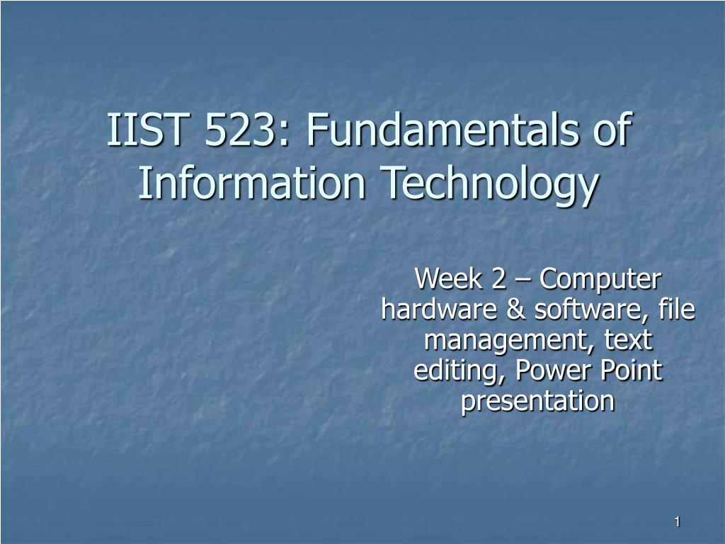 iist 523 fundamentals of information technology l.