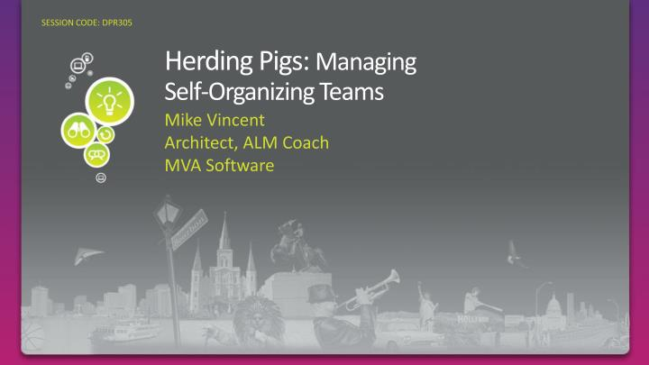 Herding pigs managing self organizing teams