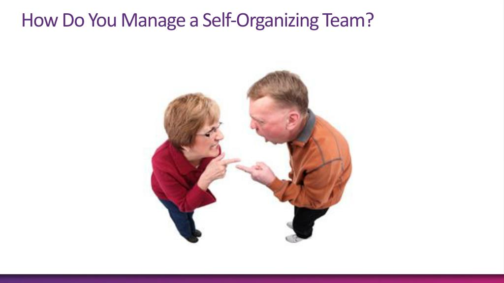 How Do You Manage a Self-Organizing Team