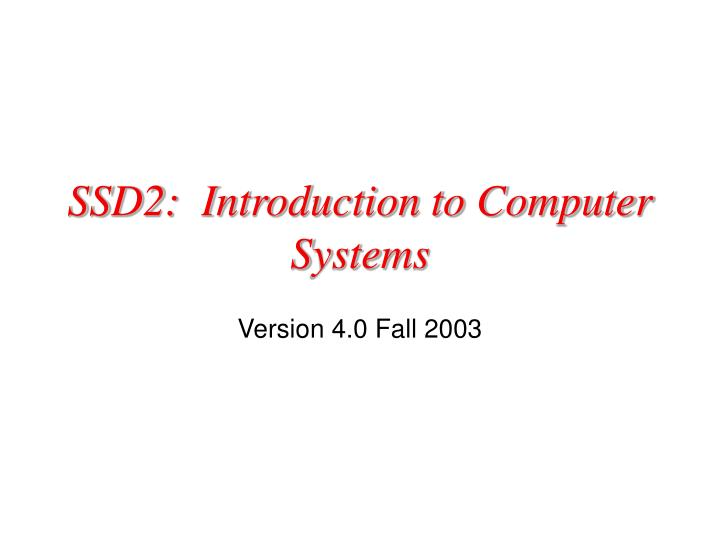 ssd2 introduction to computer systems n.