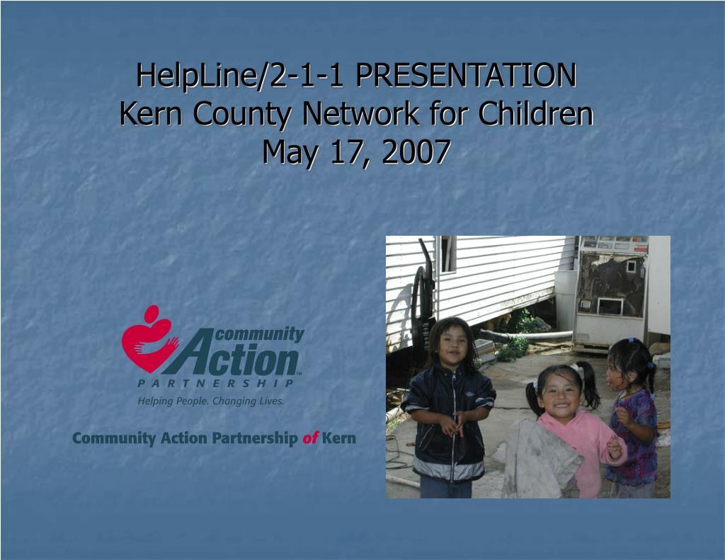 helpline 2 1 1 presentation kern county network for children may 17 2007