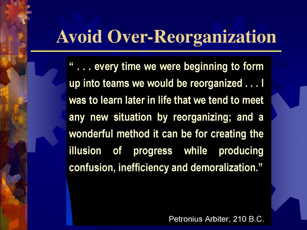 Avoid Over-Reorganization