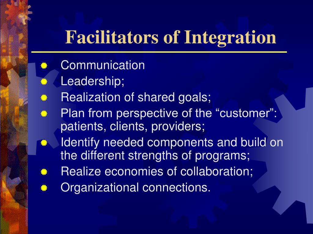 Facilitators of Integration