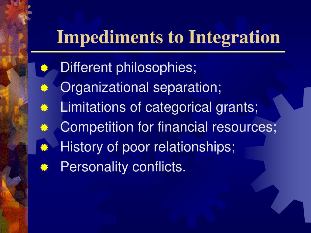 Impediments to Integration