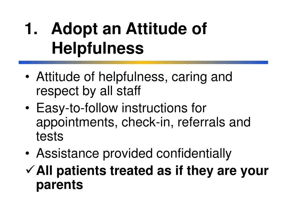 1.   Adopt an Attitude of