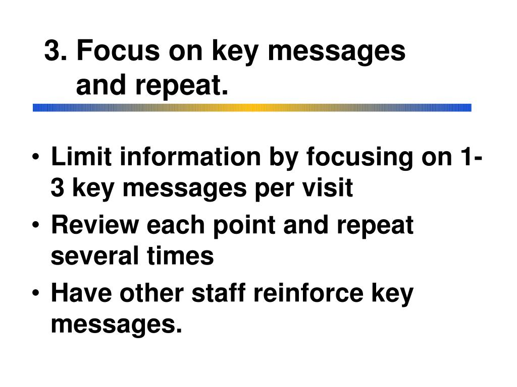 3. Focus on key messages