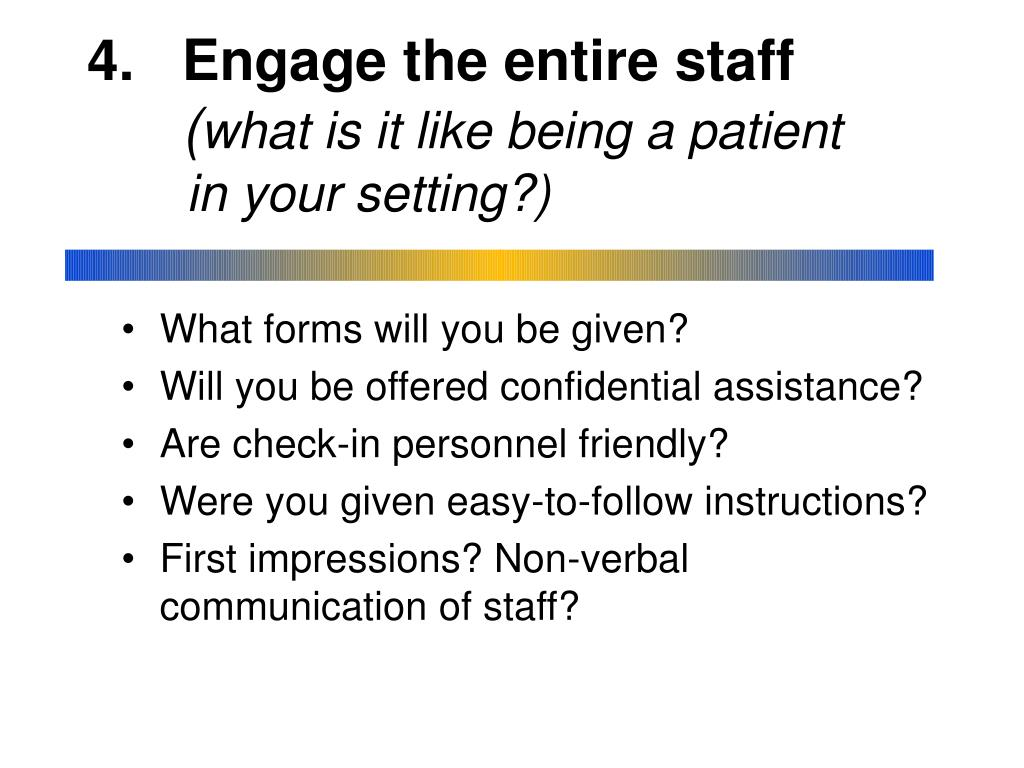 4.   Engage the entire staff