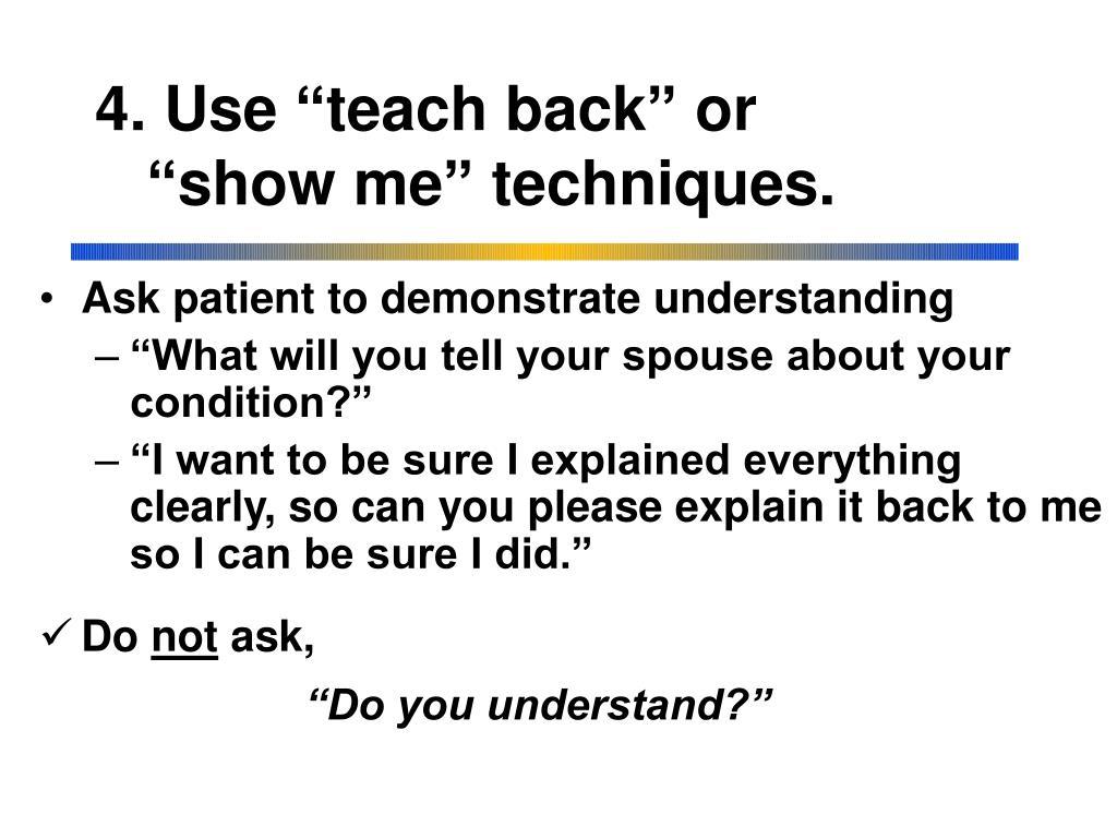 """4. Use """"teach back"""" or"""