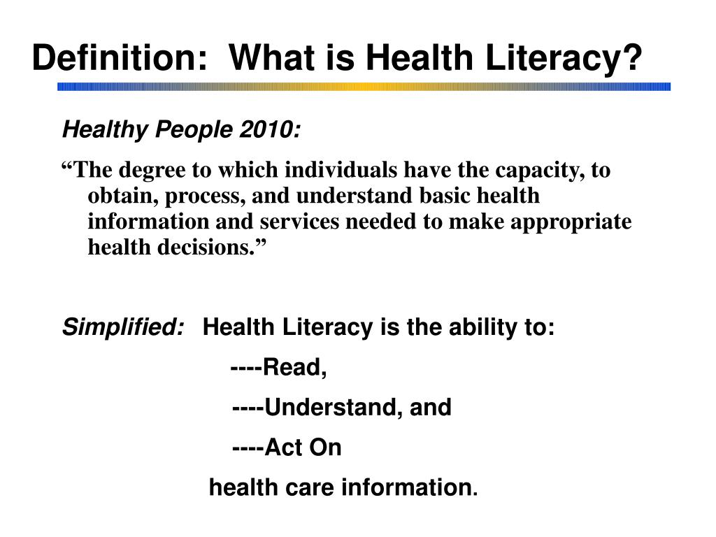 Definition:  What is Health Literacy?