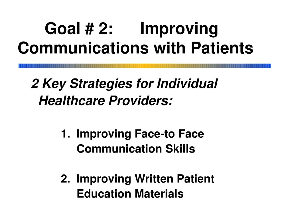 Goal # 2:      Improving Communications with Patients