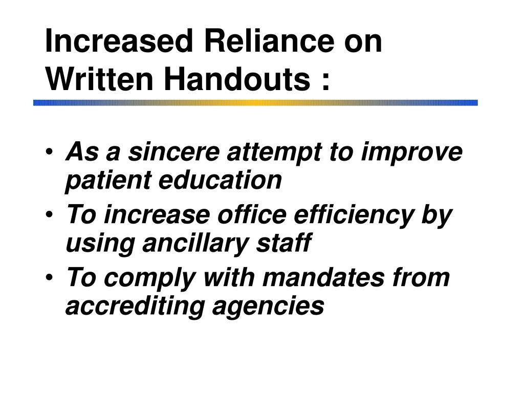 Increased Reliance on Written Handouts :