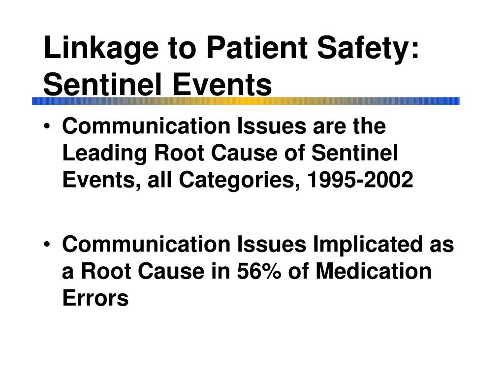 Linkage to Patient Safety:  Sentinel Events