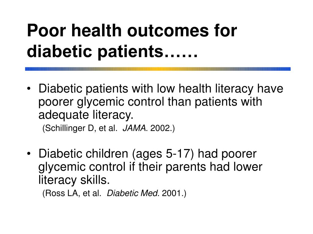 Poor health outcomes for diabetic patients……