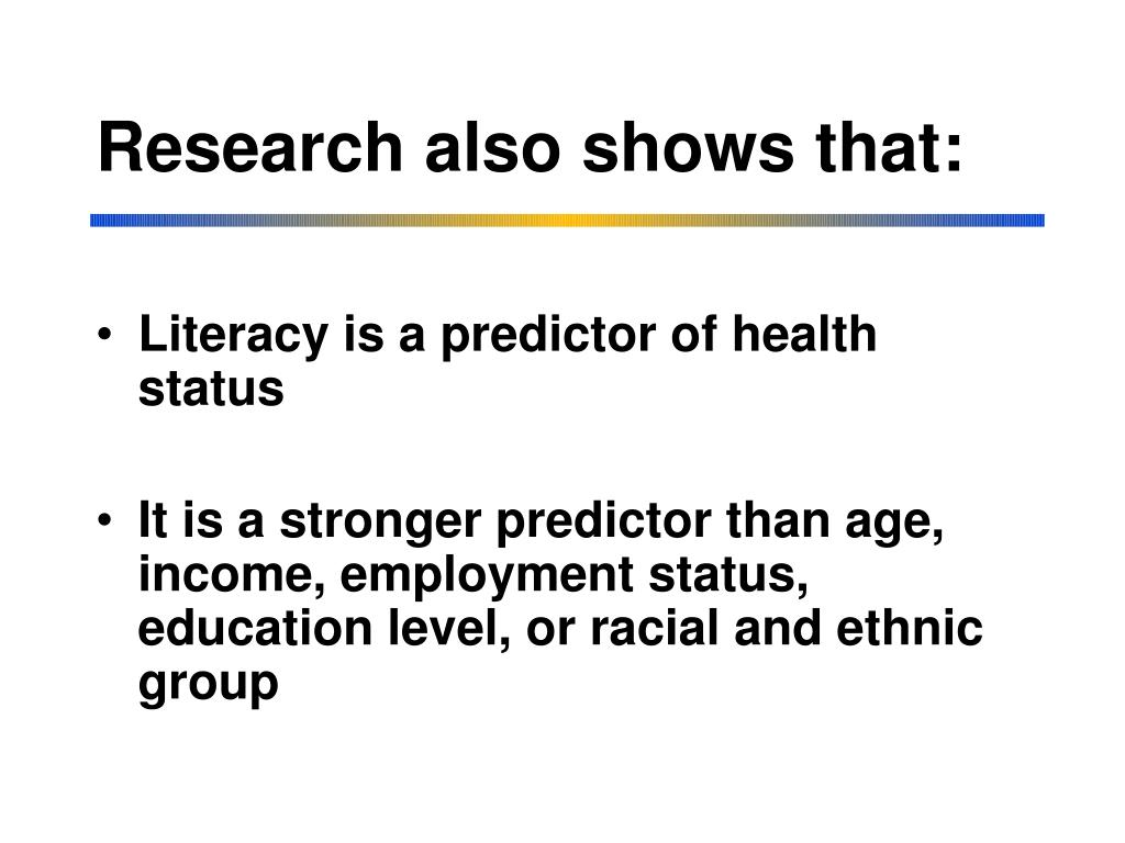 Research also shows that: