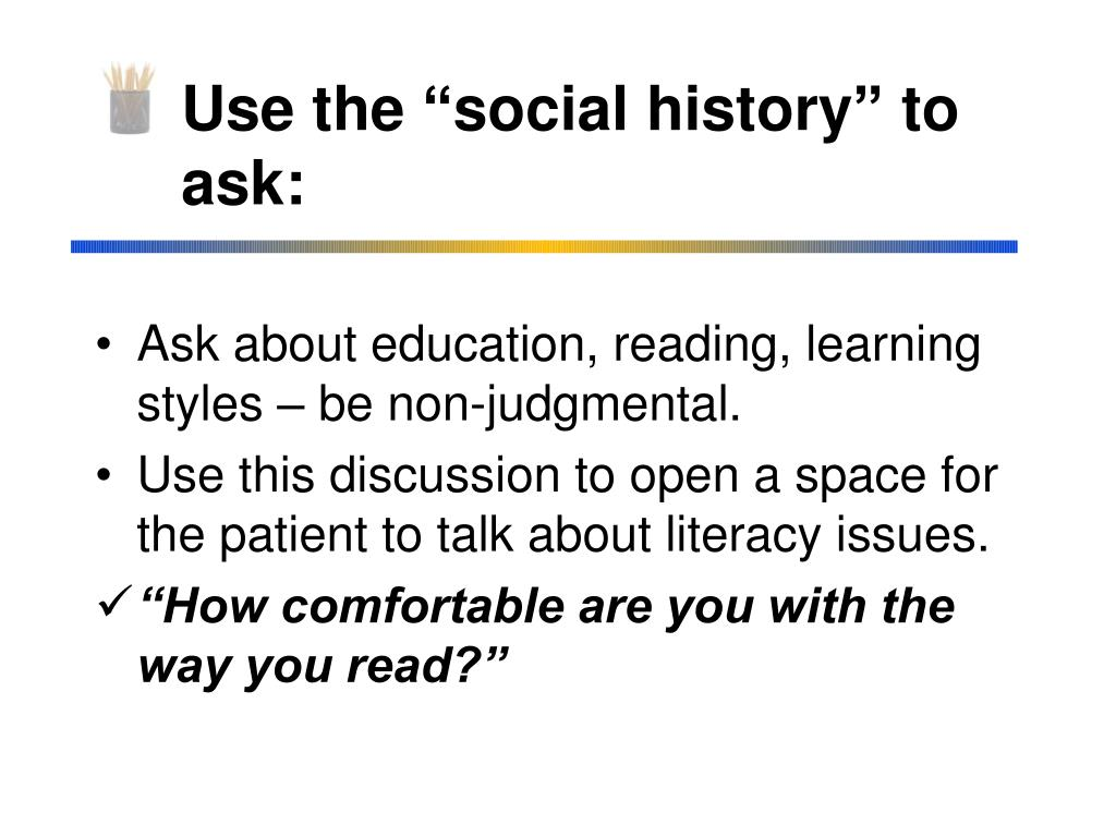"""Use the """"social history"""" to"""