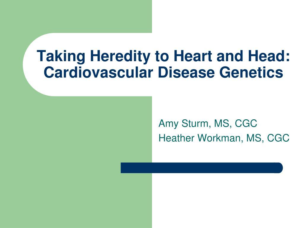 taking heredity to heart and head cardiovascular disease genetics