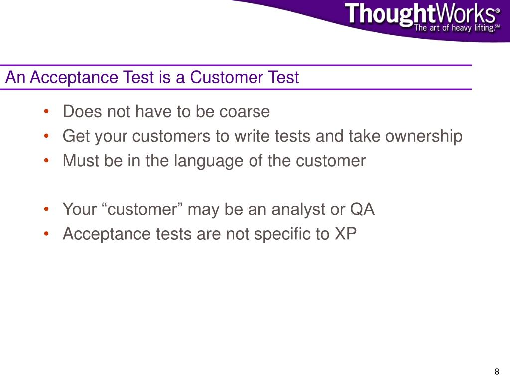 An Acceptance Test is a Customer Test
