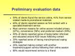 preliminary evaluation data