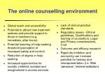 the online counselling environment