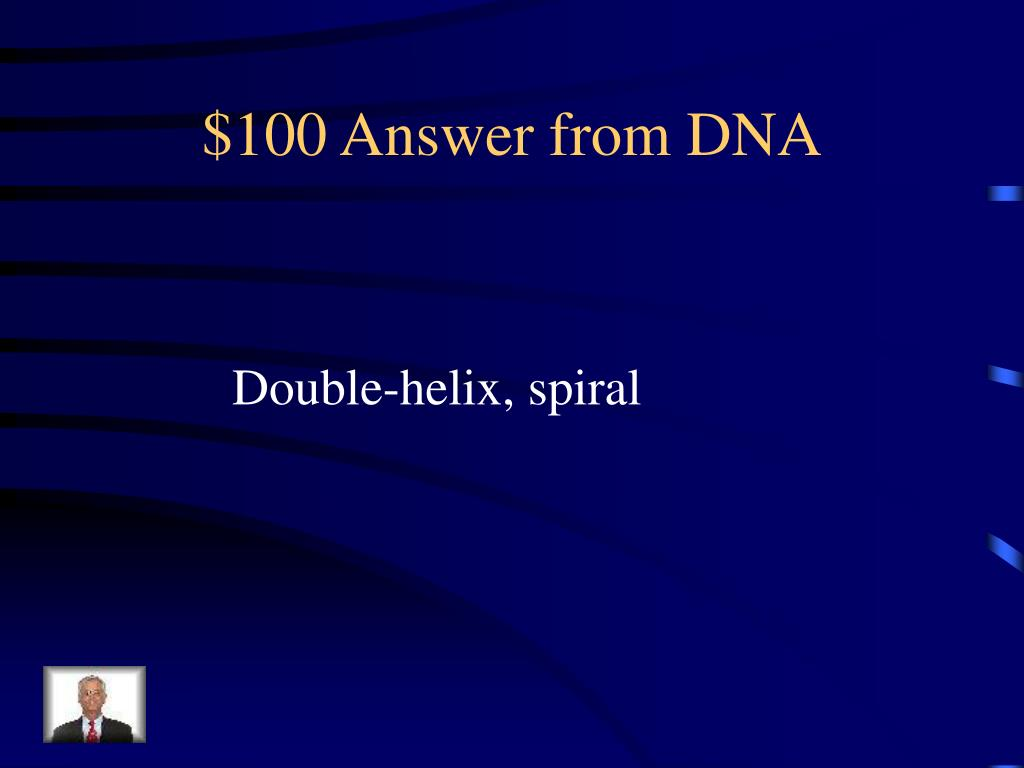 $100 Answer from DNA