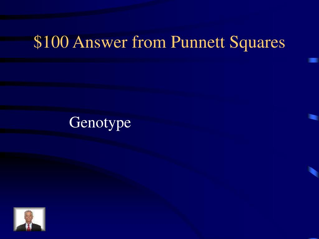 $100 Answer from Punnett Squares