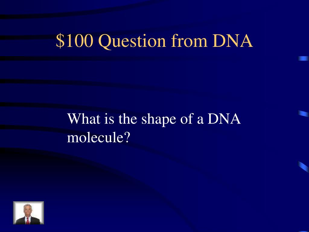 $100 Question from DNA