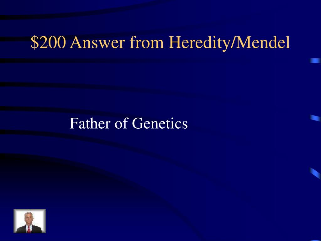 $200 Answer from Heredity/Mendel