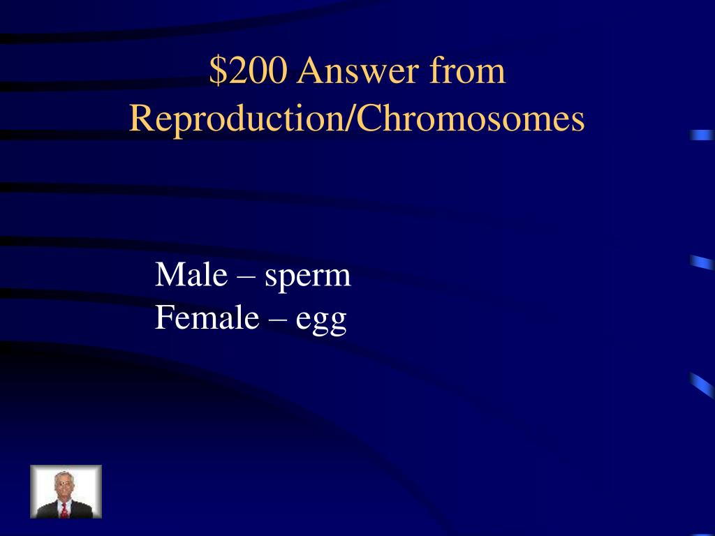 $200 Answer from Reproduction/Chromosomes
