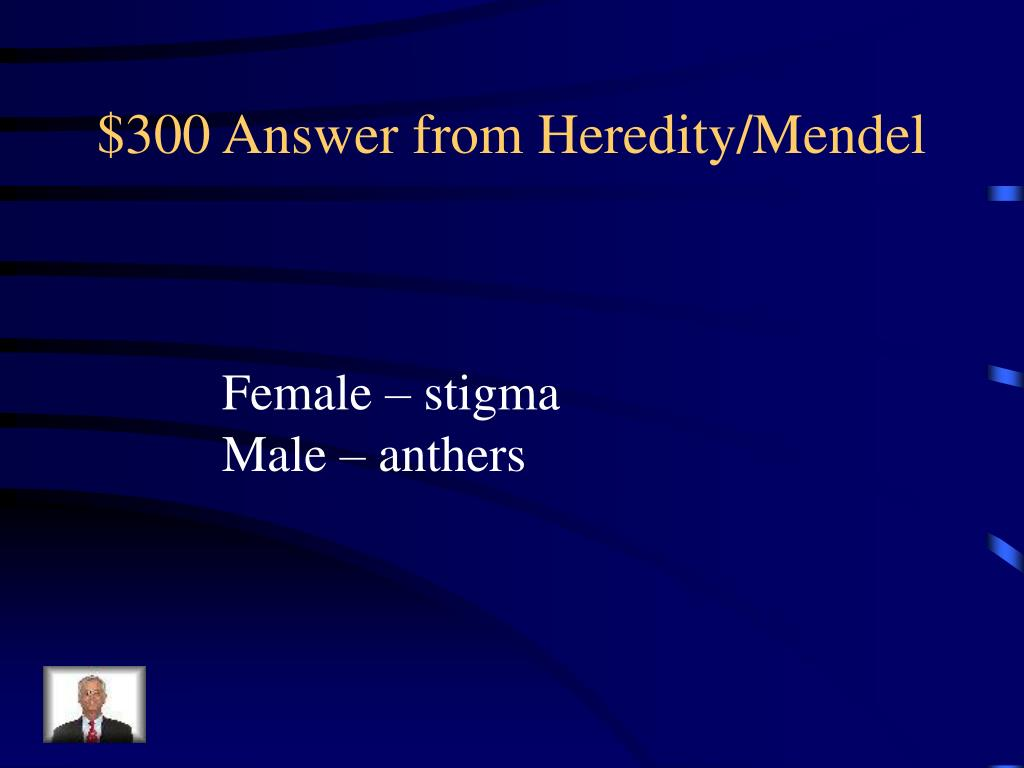 $300 Answer from Heredity/Mendel