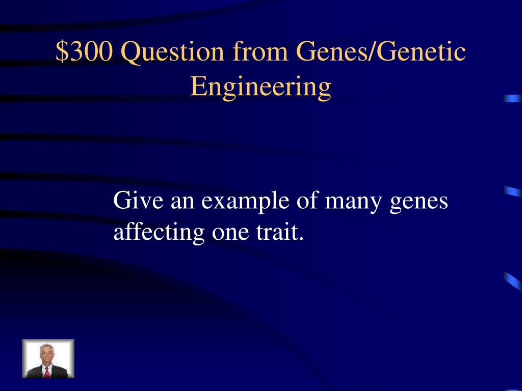$300 Question from Genes/Genetic Engineering