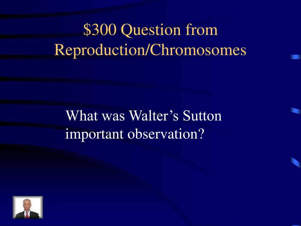 $300 Question from Reproduction/Chromosomes