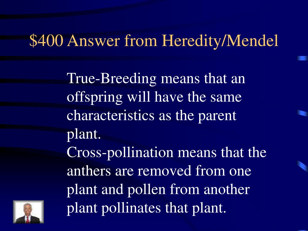 $400 Answer from Heredity/Mendel