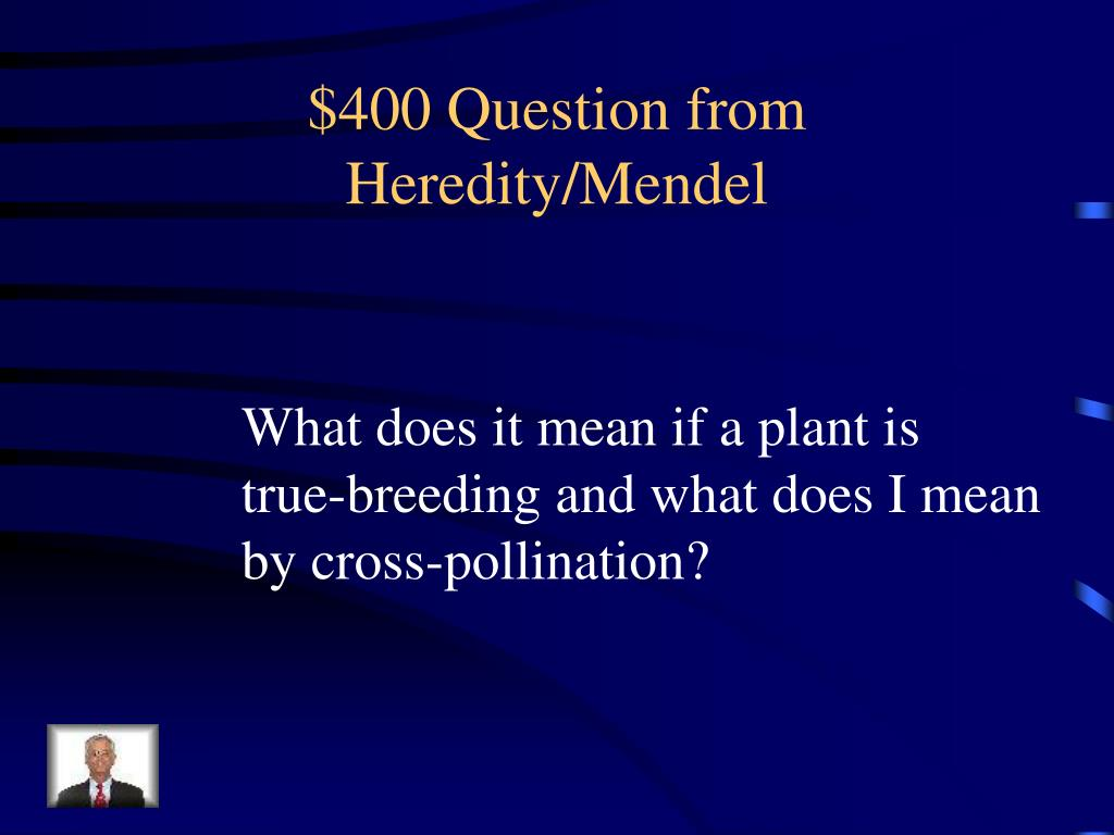 $400 Question from Heredity/Mendel