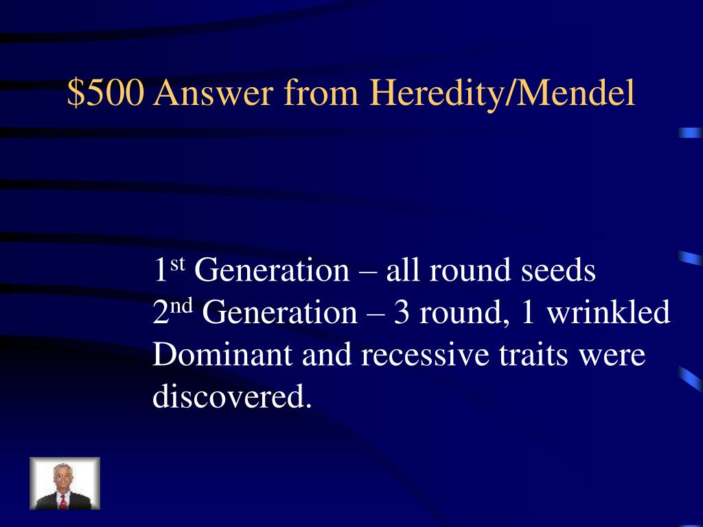 $500 Answer from Heredity/Mendel