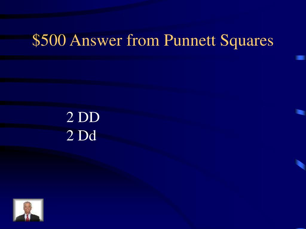 $500 Answer from Punnett Squares