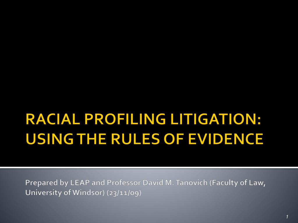 RACIAL PROFILING LITIGATION: USING THE RULES OF EVIDENCE