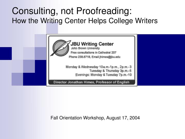 Consulting not proofreading how the writing center helps college writers