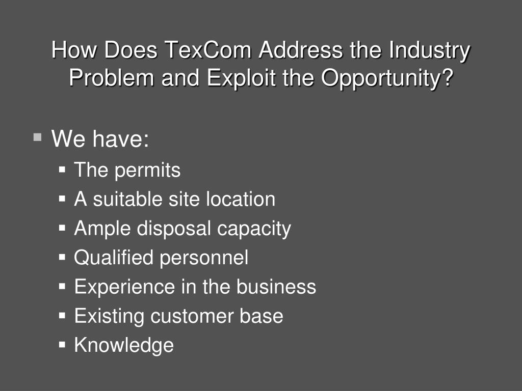 How Does TexCom Address the Industry Problem and Exploit the Opportunity?